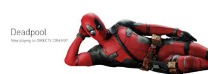 Deadpool on DIRECTV Cinema - Its All About Satellites
